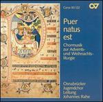 Puer natus est: Chormusik zur Advents- und Weihnachtsliturgie