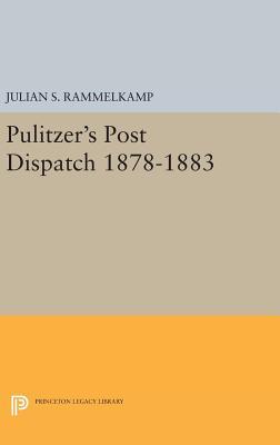 Pulitzer's Post Dipatch - Rammelkamp, Julian S.