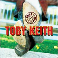 Pull My Chain - Toby Keith
