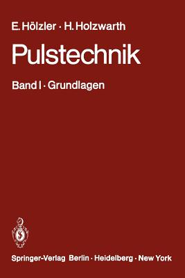 Pulstechnik: Band I . Grundlagen - Kersten, R (Revised by)