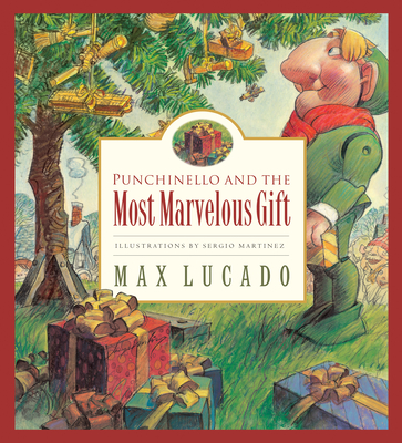 Punchinello and the Most Marvelous Gift - Lucado, Max