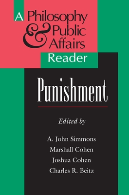 Punishment: A Philosophy and Public Affairs Reader - Simmons, A John (Editor), and Cohen, Marshall (Editor), and Cohen, Joshua (Editor)