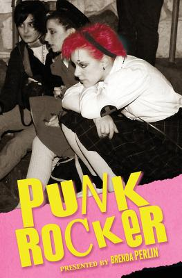 Punk Rocker: Punk stories of Billy Idol, Sid Vicious, Iggy Pop from New York City, Los Angeles, Minnesota, United Kingdom and Austria. - Barry, Mark, and Fischer, Christoph, and Rowland, Caddy