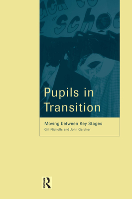 Pupils in Transition - Nicholls, Gill, and Gardner, John F