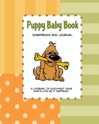 Puppy Baby Book Scrapbook and Journal: Puppy First Year Baby Memory Book - Miller, Debbie