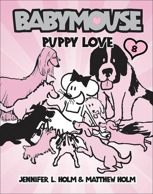 Puppy Love - Holm, Jennifer L, and Holm, Matthew