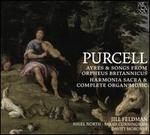 Purcell: Ayres & Songs from Orpheus Britannicus; Harmonia Sacra & Complete Organ Music