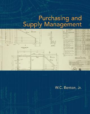 Purchasing and Supply Management - Benton, W C, Jr., and Benton W C