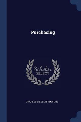 Purchasing - Rindsfoos, Charles Siesel