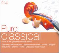 Pure... Classical - Alicia de Larrocha (piano); André Watts (piano); Anthony Newman (organ); Arthur Rubinstein (piano);...
