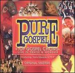 Pure Gospel: Top Gospel Choirs Live in Praise & Worship