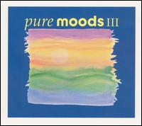 Pure Moods, Vol. 3 - Various Artists