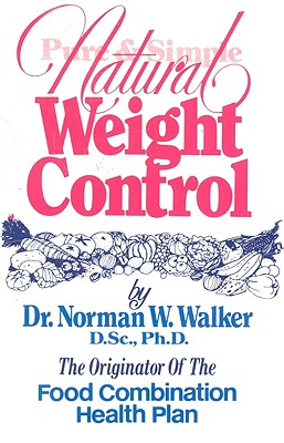 Pure & Simple Natural Weight Control - Walker, Norman Wardhaugh