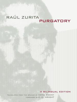 Purgatory - Zurita, Raul, and Deeny, Anna (Translated by), and Wright, C D (Foreword by)