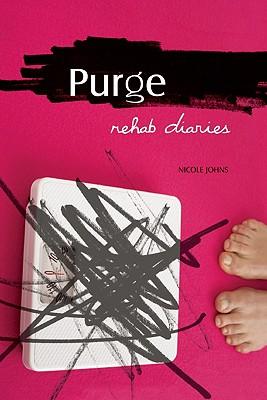 Purge: Rehab Diaries - Johns, Nicole