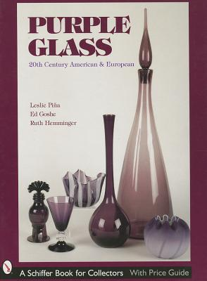 Purple Glass: 20th Century American & European - Piina, Leslie A