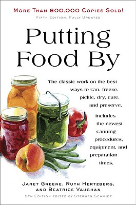 Putting Food by: Fifth Edition - Hertzberg, Ruth, and Greene, Janet, and Vaughan, Beatrice