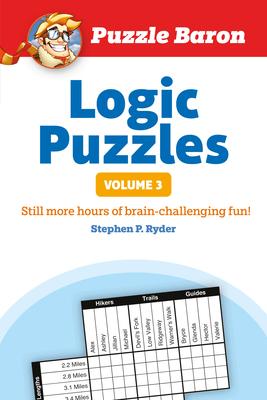 Puzzle Baron's Logic Puzzles, Volume 3 - Ryder, Stephen P