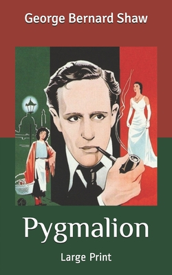 Pygmalion - Shaw, George Bernard
