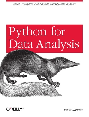 Python for Data Analysis: Data Wrangling with Pandas, Numpy, and Ipython - McKinney, Wes