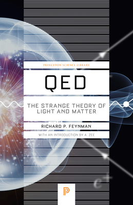 Qed: The Strange Theory of Light and Matter - Feynman, Richard P, and Zee, A (Introduction by)