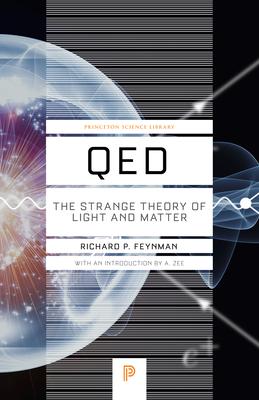 Qed: The Strange Theory of Light and Matter - Feynman, Richard P