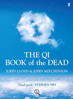 QI: The Book of the Dead: A Quite Interesting Book - Mitchinson, John, and Lloyd, John