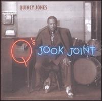 Q's Jook Joint - Quincy Jones