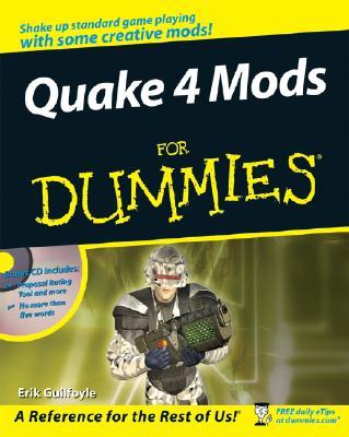 Quake 4 Mods for Dummies - Guilfoyle, Erik