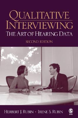Qualitative Interviewing: The Art of Hearing Data - Rubin, Irene