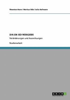 Qualitatsmanagementsysteme. Grundlagen und Begriffe: DIN EN ISO 9000:2005: Veranderungen und Auswirkungen - Henn, Thorsten, and Rub, Markus, and Hofmann, Julia
