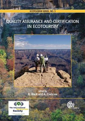 Quality Assurance and Certification in Ecotourism - Black, Rosemary (Editor), and Crabtree, Alice (Editor)