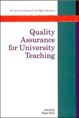 Quality Assurance for University Teaching - Ellis, Roger