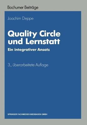 Quality Circle Und Lernstatt: Ein Integrativer Ansatz - Deppe, Joachim