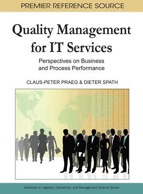 Quality Management for It Services: Perspectives on Business and Process Performance - Praeg, Claus-Peter