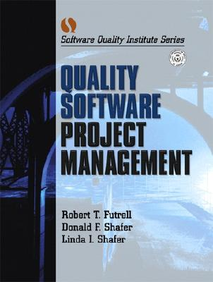 Quality Software Project Management - Futrell, Robert T, and Shafer, Donald F, and Shafer, Linda Isabell