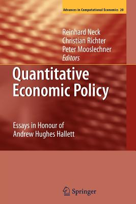 Quantitative Economic Policy: Essays in Honour of Andrew Hughes Hallett - Neck, Reinhard (Editor), and Richter, Christian (Editor), and Mooslechner, Peter (Editor)