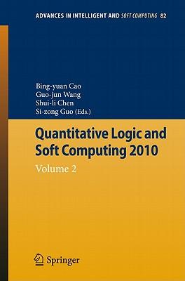 Quantitative Logic and Soft Computing: Vol 2 - Cao, Bing-Yuan (Editor), and Chen, Shuili (Editor), and Wang, Guojun (Editor)