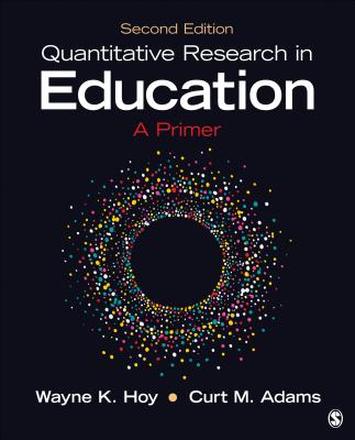 Quantitative Research in Education: A Primer - Hoy, Wayne K, and Adams, Curt M