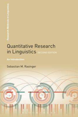 Quantitative Research in Linguistics: An Introduction - Rasinger, Sebastian M.