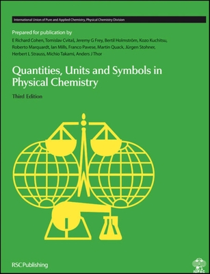 Quantities, Units and Symbols in Physical Chemistry - Renner, Terry (Contributions by), and Cohen, E Richard (Editor), and Cvitas, Tom (Editor)