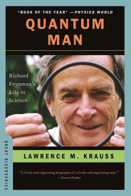 Quantum Man: Richard Feynman's Life in Science - Krauss, Lawrence M, and McCarthy, Cormac (Contributions by)