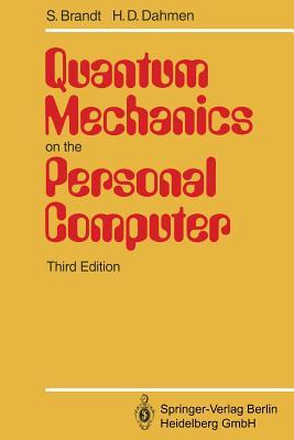 Quantum Mechanics on the Personal Computer - Brandt, Siegmund, and Dahmen, Hans D