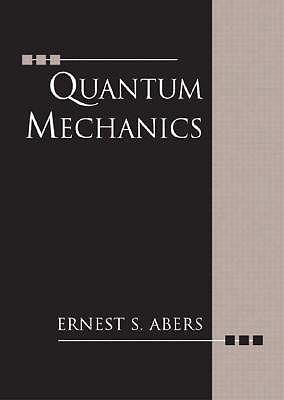 Quantum Mechanics - Abers, Ernest S