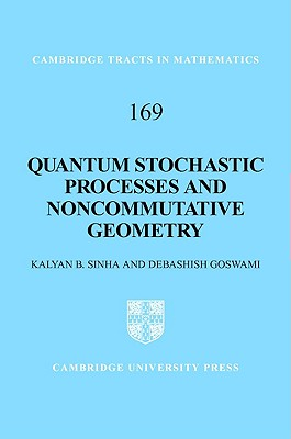 Quantum Stochastic Processes and Noncommutative Geometry - Sinha, Kalyan B, and Goswami, Debashish