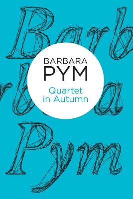 Quartet in Autumn - Pym, Barbara