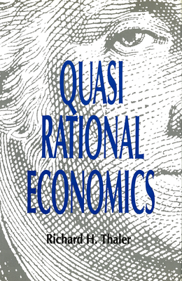 Quasi Rational Economics - Thaler, Richard H