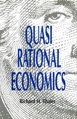 Quasi Rational Economics - Thaler, Richard H