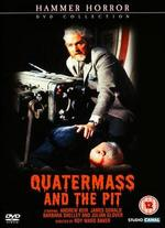 Quatermass and the Pit - Roy Ward Baker; Rudolph Cartier