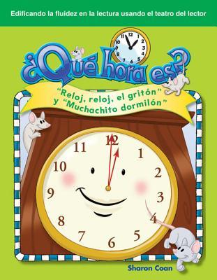 """Que Hora Es?: """"Reloj, Reloj, el Griton"""" y """"Muchachito Dormilon"""" - Coan, Sharon"""